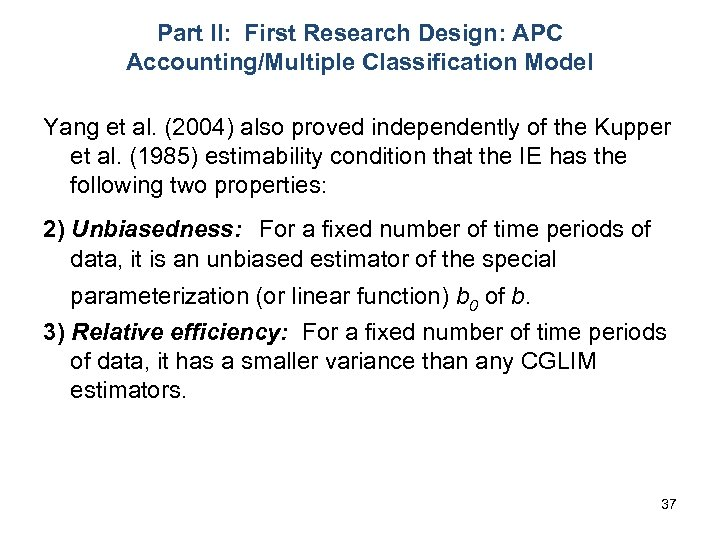 Part II: First Research Design: APC Accounting/Multiple Classification Model Yang et al. (2004) also