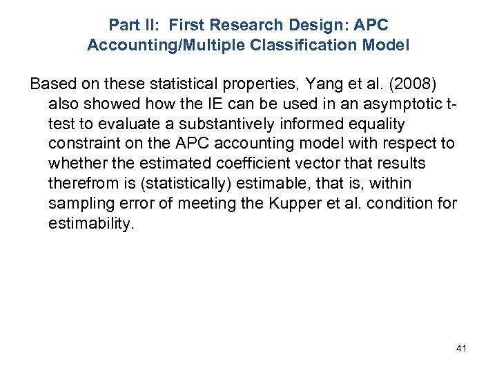 Part II: First Research Design: APC Accounting/Multiple Classification Model Based on these statistical properties,
