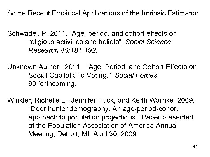 """Some Recent Empirical Applications of the Intrinsic Estimator: Schwadel, P. 2011. """"Age, period, and"""