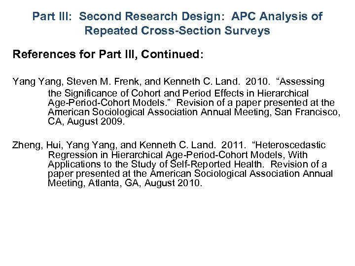 Part III: Second Research Design: APC Analysis of Repeated Cross-Section Surveys References for Part