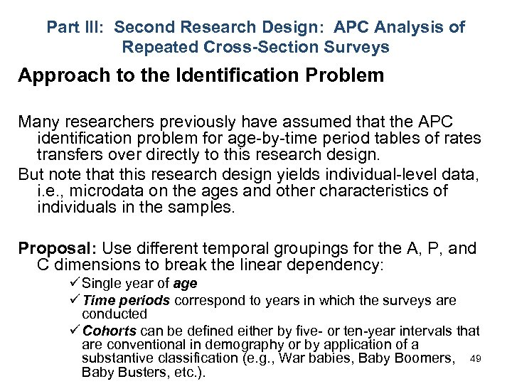Part III: Second Research Design: APC Analysis of Repeated Cross-Section Surveys Approach to the