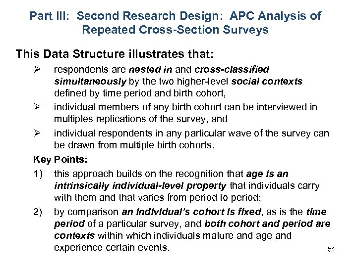 Part III: Second Research Design: APC Analysis of Repeated Cross-Section Surveys This Data Structure