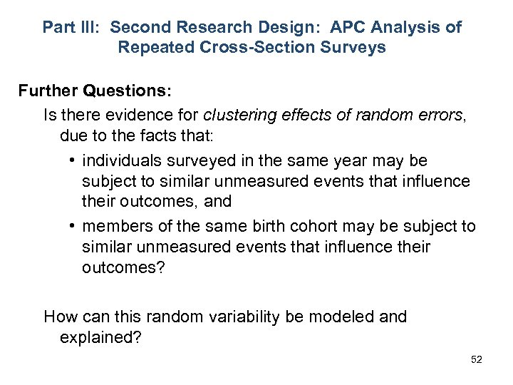 Part III: Second Research Design: APC Analysis of Repeated Cross-Section Surveys Further Questions: Is