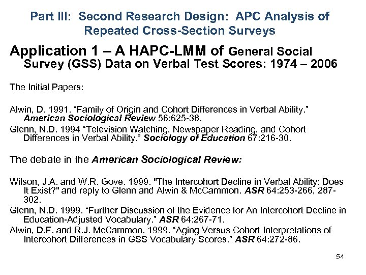 Part III: Second Research Design: APC Analysis of Repeated Cross-Section Surveys Application 1 –
