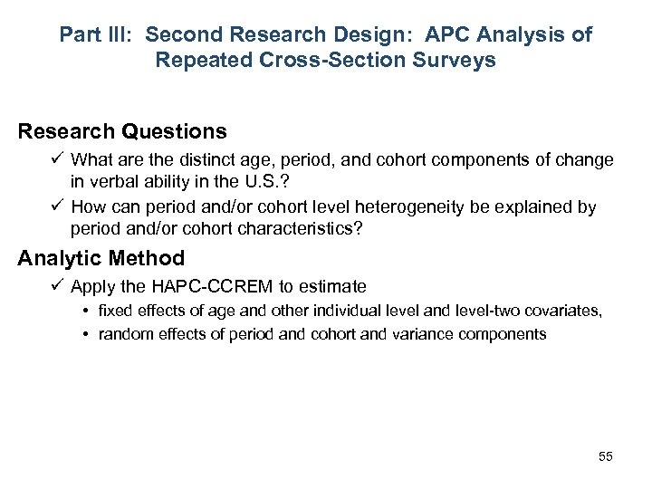 Part III: Second Research Design: APC Analysis of Repeated Cross-Section Surveys Research Questions ü
