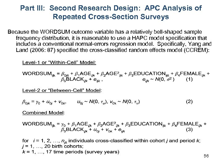 Part III: Second Research Design: APC Analysis of Repeated Cross-Section Surveys Because the WORDSUM
