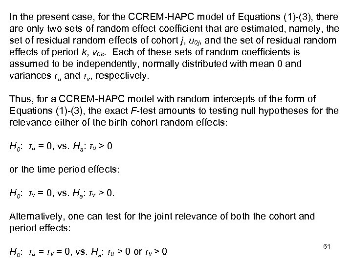 In the present case, for the CCREM-HAPC model of Equations (1)-(3), there are only
