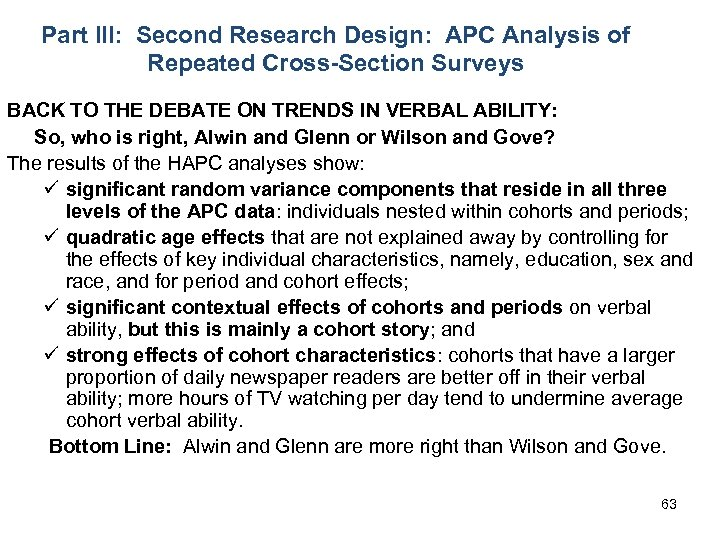 Part III: Second Research Design: APC Analysis of Repeated Cross-Section Surveys BACK TO THE