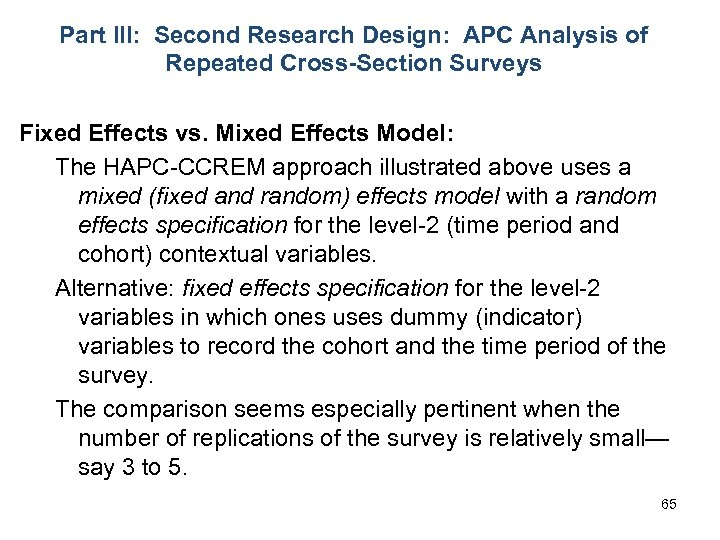 Part III: Second Research Design: APC Analysis of Repeated Cross-Section Surveys Fixed Effects vs.