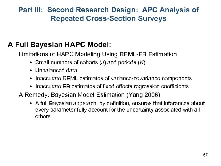 Part III: Second Research Design: APC Analysis of Repeated Cross-Section Surveys A Full Bayesian
