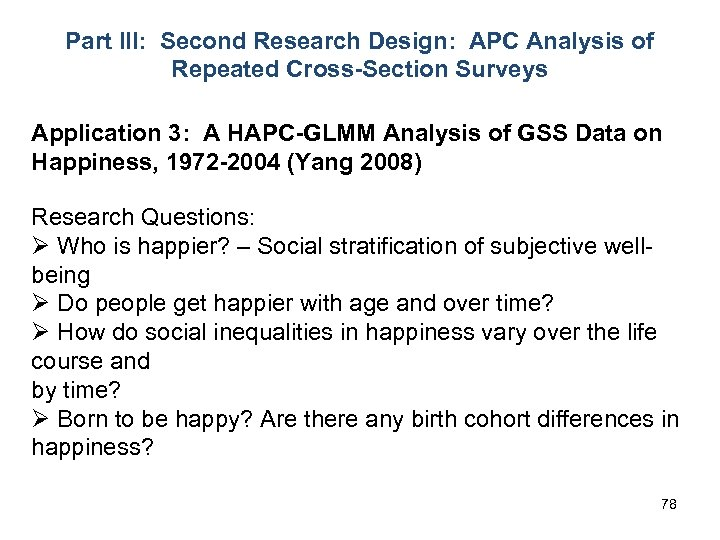 Part III: Second Research Design: APC Analysis of Repeated Cross-Section Surveys Application 3: A