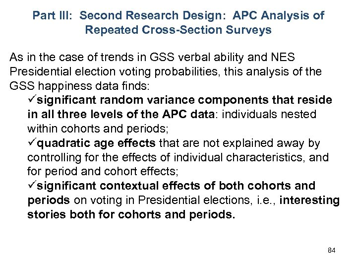 Part III: Second Research Design: APC Analysis of Repeated Cross-Section Surveys As in the