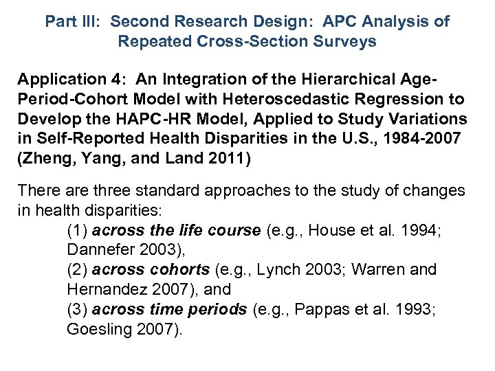 Part III: Second Research Design: APC Analysis of Repeated Cross-Section Surveys Application 4: An