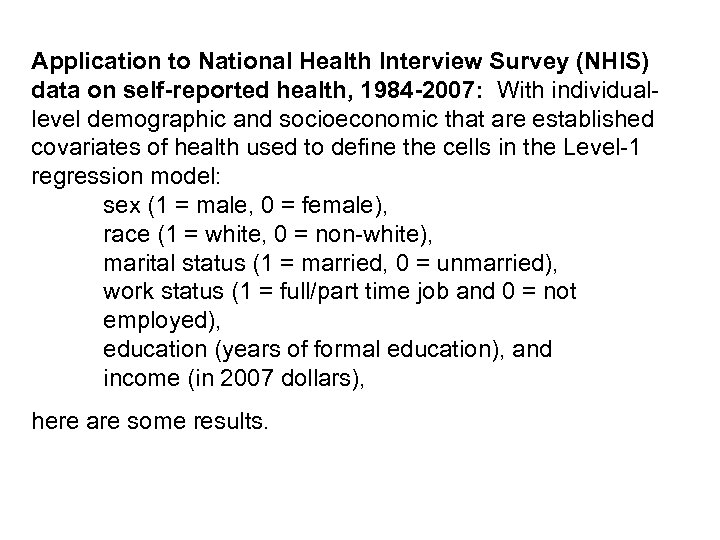 Application to National Health Interview Survey (NHIS) data on self-reported health, 1984 -2007: With