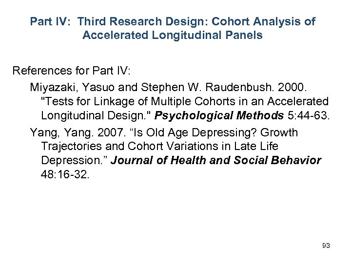 Part IV: Third Research Design: Cohort Analysis of Accelerated Longitudinal Panels References for Part