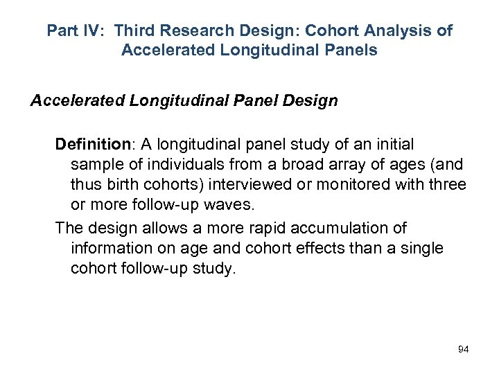 Part IV: Third Research Design: Cohort Analysis of Accelerated Longitudinal Panels Accelerated Longitudinal Panel