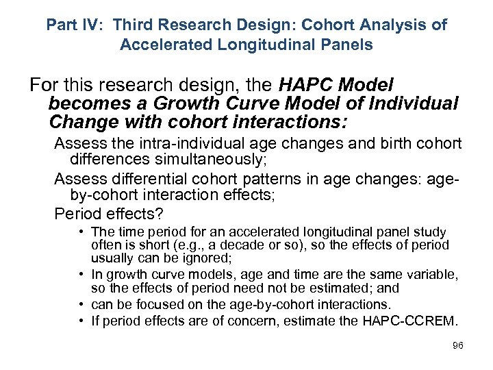 Part IV: Third Research Design: Cohort Analysis of Accelerated Longitudinal Panels For this research