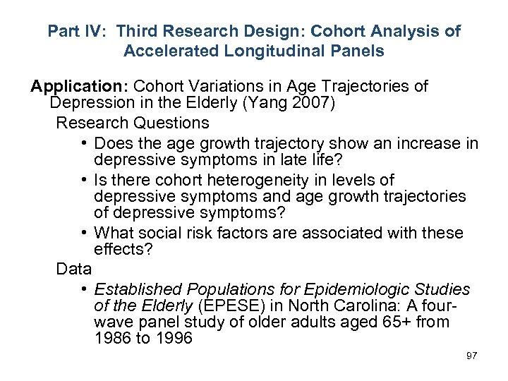 Part IV: Third Research Design: Cohort Analysis of Accelerated Longitudinal Panels Application: Cohort Variations