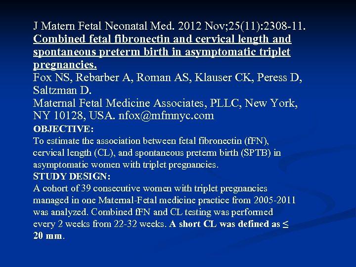 J Matern Fetal Neonatal Med. 2012 Nov; 25(11): 2308 -11. Combined fetal fibronectin and