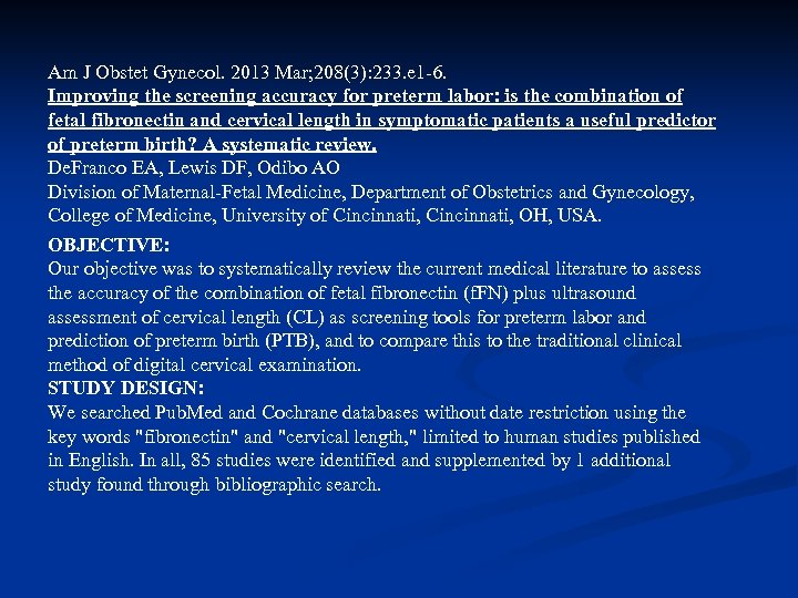 Am J Obstet Gynecol. 2013 Mar; 208(3): 233. e 1 -6. Improving the screening
