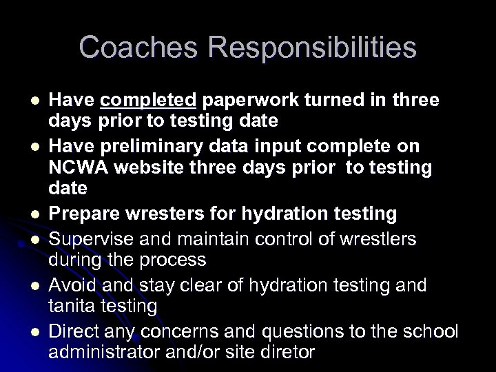 Coaches Responsibilities l l l Have completed paperwork turned in three days prior to