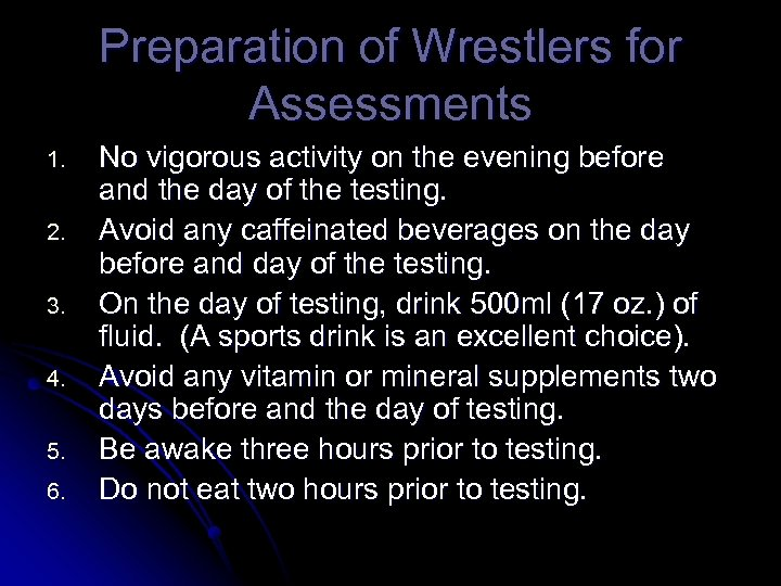 Preparation of Wrestlers for Assessments 1. 2. 3. 4. 5. 6. No vigorous activity