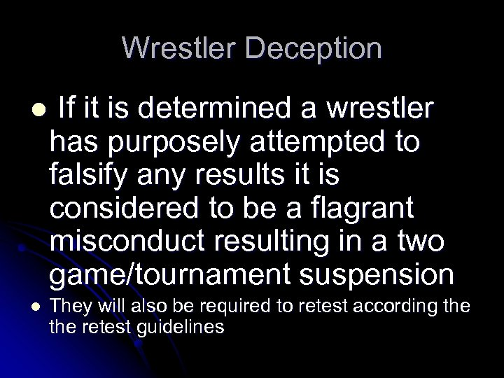 Wrestler Deception l If it is determined a wrestler has purposely attempted to falsify
