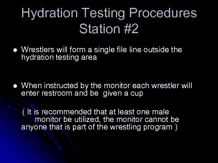 Hydration Testing Procedures Station #2 l Wrestlers will form a single file line outside