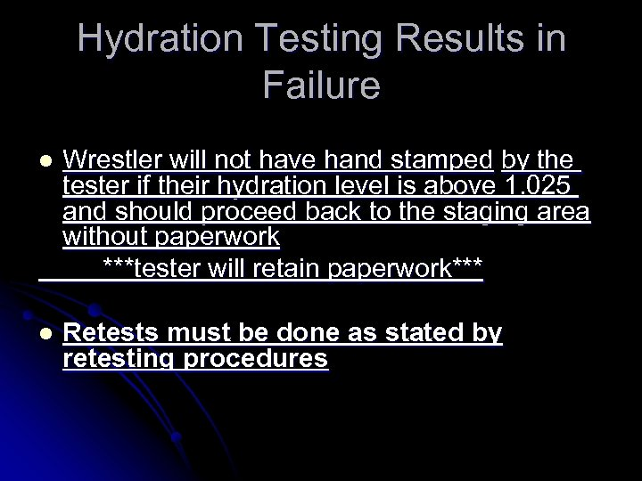Hydration Testing Results in Failure l Wrestler will not have hand stamped by the