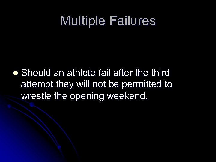 Multiple Failures l Should an athlete fail after the third attempt they will not