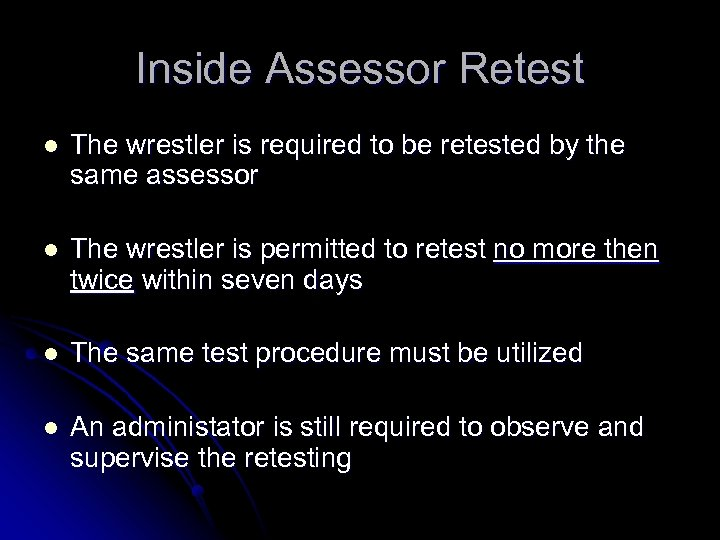 Inside Assessor Retest l The wrestler is required to be retested by the same