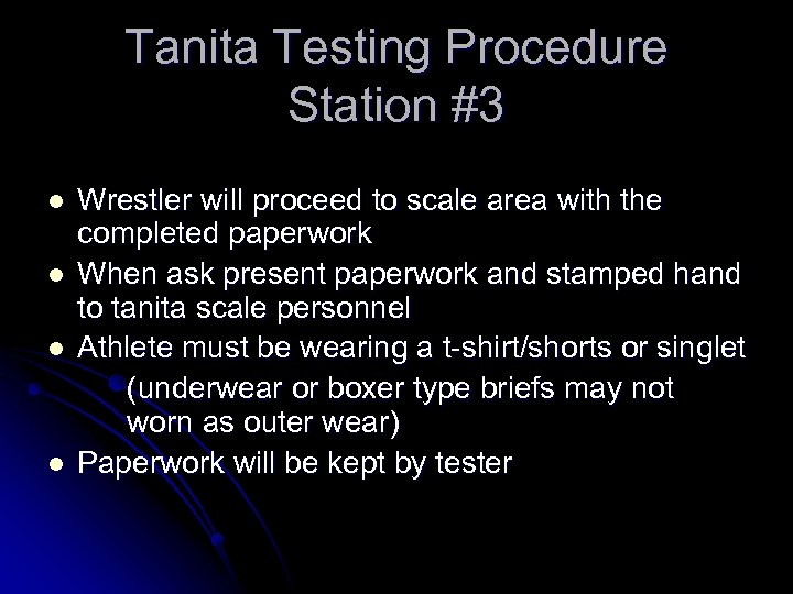 Tanita Testing Procedure Station #3 l l Wrestler will proceed to scale area with