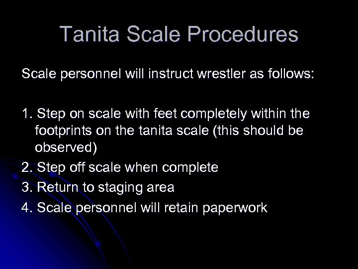 Tanita Scale Procedures Scale personnel will instruct wrestler as follows: 1. Step on scale