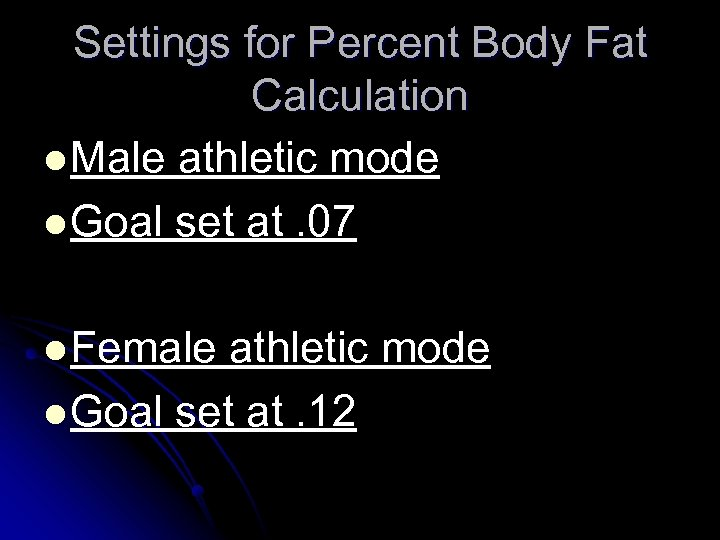 Settings for Percent Body Fat Calculation l Male athletic mode l Goal set at.