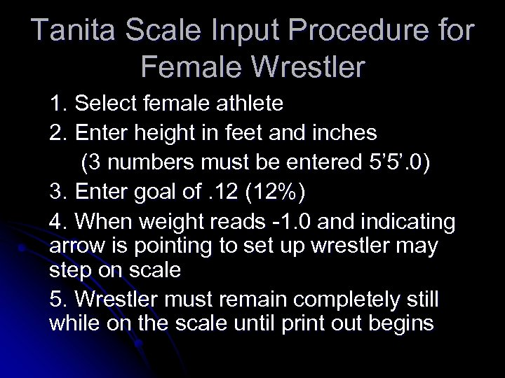 Tanita Scale Input Procedure for Female Wrestler 1. Select female athlete 2. Enter height