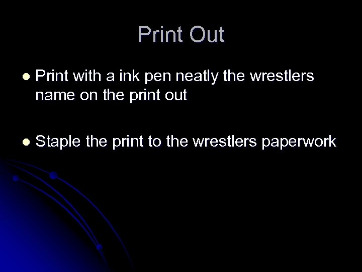 Print Out l Print with a ink pen neatly the wrestlers name on the