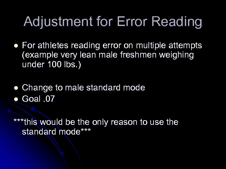 Adjustment for Error Reading l For athletes reading error on multiple attempts (example very