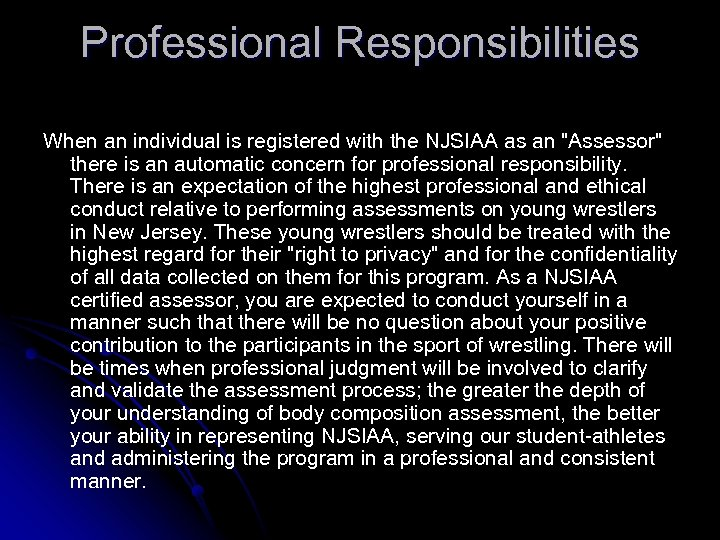 Professional Responsibilities When an individual is registered with the NJSIAA as an