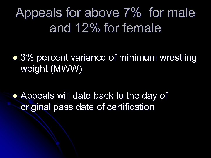Appeals for above 7% for male and 12% for female l 3% percent variance