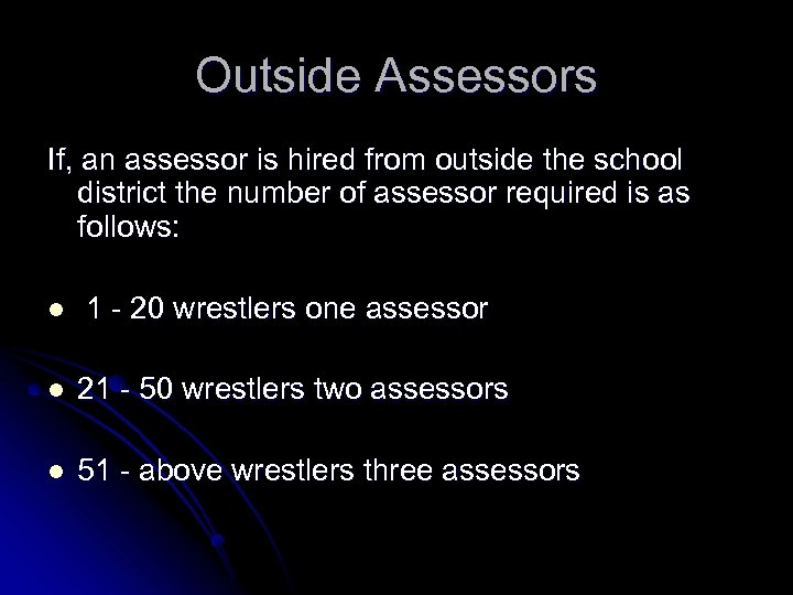 Outside Assessors If, an assessor is hired from outside the school district the number