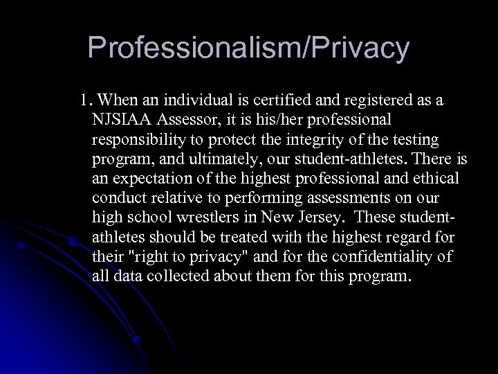 Professionalism/Privacy 1. When an individual is certified and registered as a NJSIAA Assessor, it