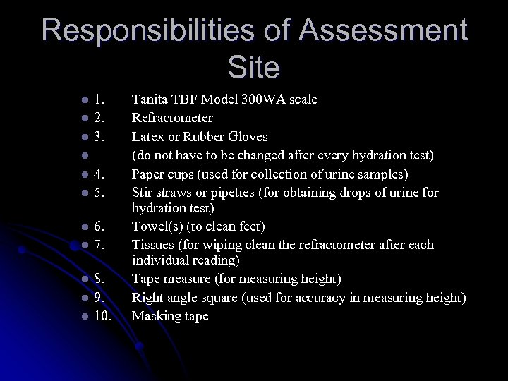 Responsibilities of Assessment Site l l l 1. 2. 3. l l l l