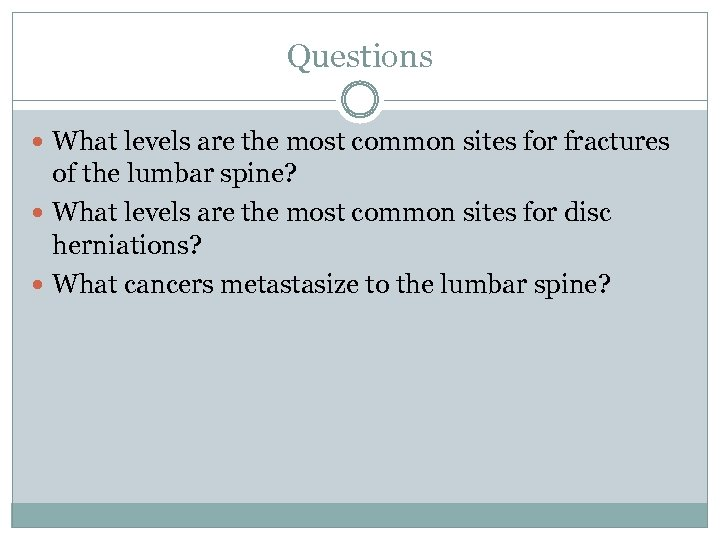 Questions What levels are the most common sites for fractures of the lumbar spine?