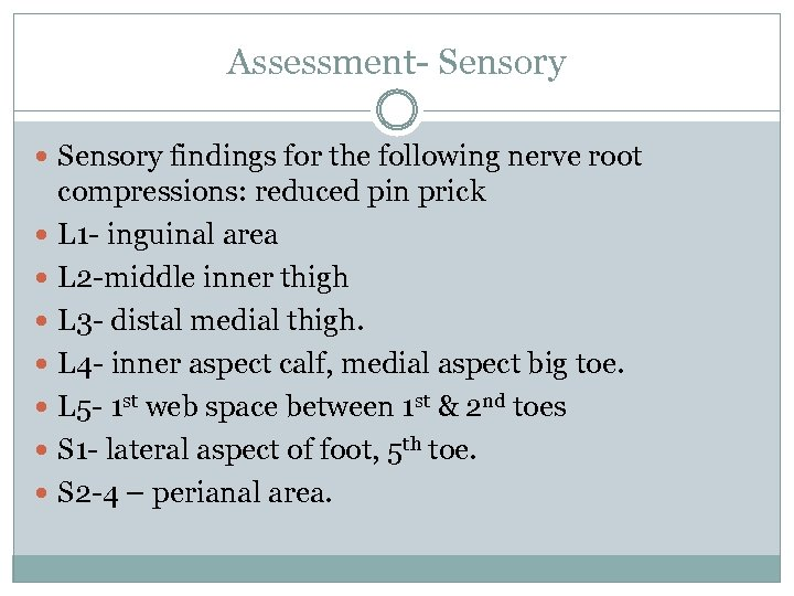 Assessment- Sensory findings for the following nerve root compressions: reduced pin prick L 1