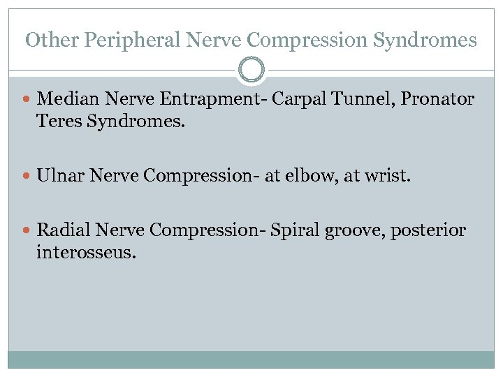 Other Peripheral Nerve Compression Syndromes Median Nerve Entrapment- Carpal Tunnel, Pronator Teres Syndromes. Ulnar