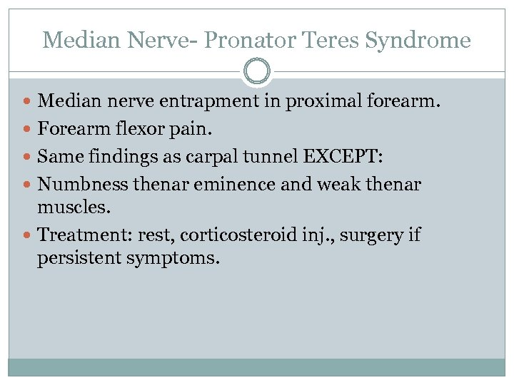 Median Nerve- Pronator Teres Syndrome Median nerve entrapment in proximal forearm. Forearm flexor pain.