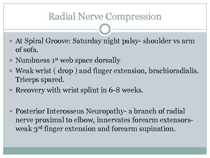 Radial Nerve Compression At Spiral Groove: Saturday night palsy- shoulder vs arm of sofa.