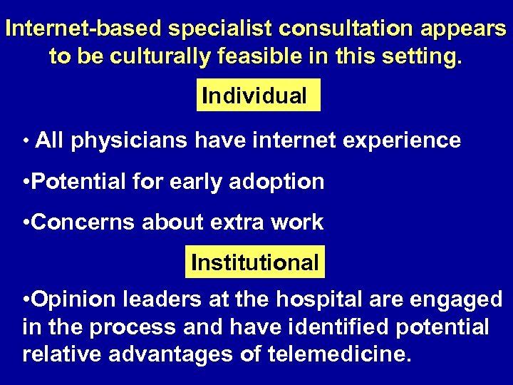 Internet-based specialist consultation appears to be culturally feasible in this setting. Individual • All