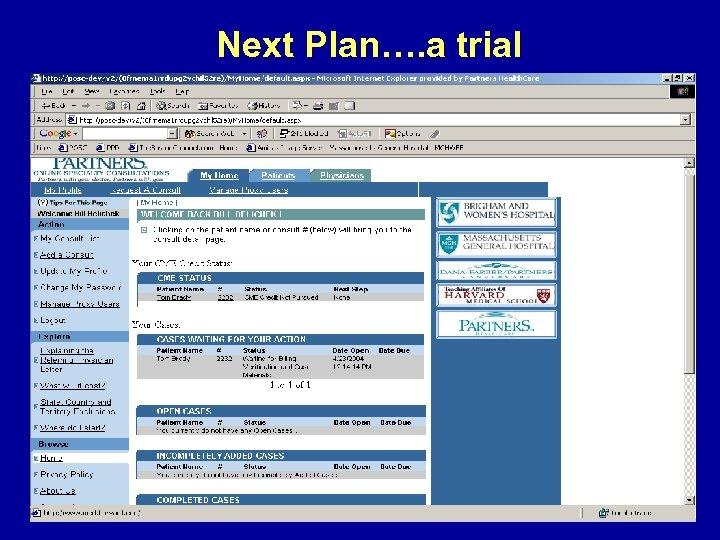 Next Plan…. a trial