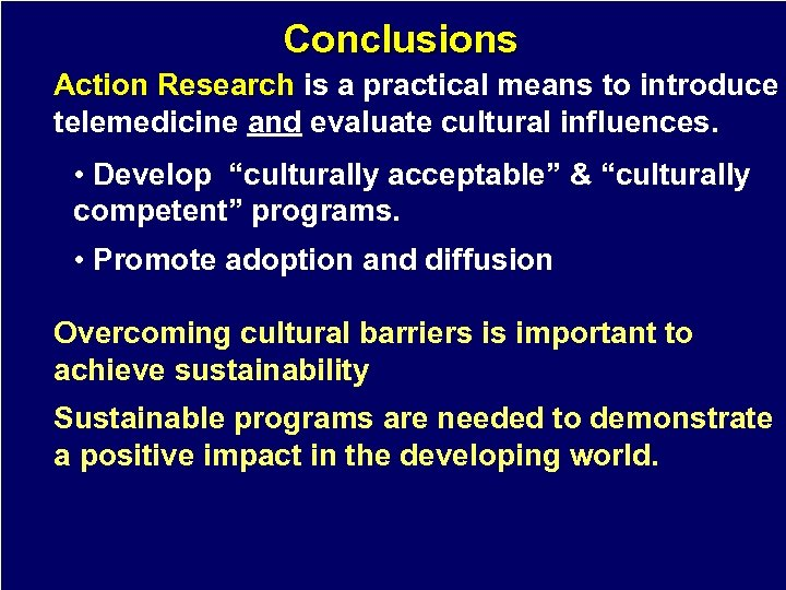 Conclusions Action Research is a practical means to introduce Action Research telemedicine and evaluate